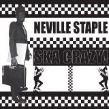 Ska Crazy! Lyrics Neville Staple