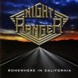 Somewhere in California Lyrics Night Ranger