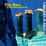 At The National Grid Lyrics The Bats