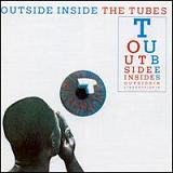 Outside Inside Lyrics The Tubes