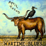 April, Texas Lyrics Wartime Blues