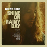 Shine on Rainy Day Lyrics Brent Cobb