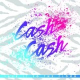 Take It To The Floor Lyrics Cash Cash