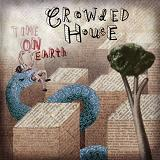 Time on Earth Lyrics Crowded House
