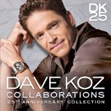 COLLABORATIONS: 25TH ANNIVERSARY COLLECTION Lyrics Dave Koz