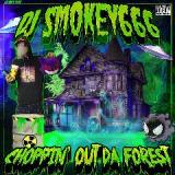 Choppin Out Da Forest Lyrics Dj Smokey
