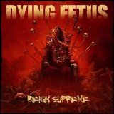 Reign Supreme Lyrics Dying Fetus