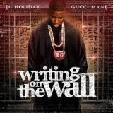 Writing's On The Wall II Lyrics Gucci Mane