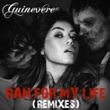 Ran For My Life Lyrics Guinevere