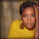 Audience Of One Lyrics Heather Headley