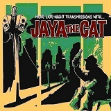 More Late Night Transmissions With... Lyrics Jaya The Cat