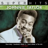 Super Taylor Lyrics Johnnie Taylor
