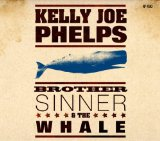 Brother Sinner & The Whale Lyrics Kelly Joe Phelps
