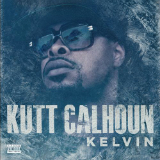 Kelvin Lyrics Kutt Calhoun