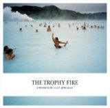 A Lifetime In The Middle Of The Ocean Lyrics The Trophy Fire