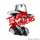 WAYNE INTEREST Lyrics Tijuana Panthers