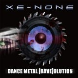 Dance Metal [Rave]olution Lyrics Xe-None