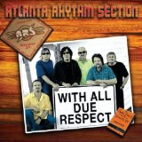 With All Due Respect Lyrics Atlanta Rhythm Section