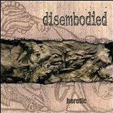 Heretic Lyrics Disembodied