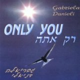 Only You Lyrics Gabriela Danieli