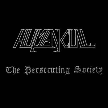 The Persecuting Society Lyrics Human Cull