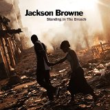 Standing In The Breach Lyrics Jackson Browne