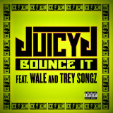 Bounce It (Single) Lyrics Juicy J