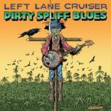 Dirty Spliff Blues Lyrics Left Lane Cruiser
