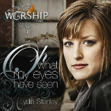 Oh What My Eyes Have Seen (Bay Revival Worship 2) Lyrics Lydia Stanley