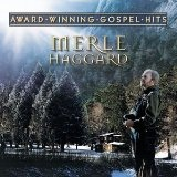 Award Winning Gospel Hits Lyrics Merle Haggard