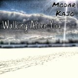 Walking After You EP Lyrics Modar Kajo