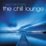 The Chill Lounge Volume 2 Lyrics Paul Hardcastle