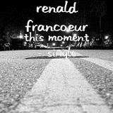 This Moment (Single) Lyrics Renald Francoeur