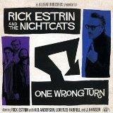 One Wrong Turn Lyrics Rick Estrin And The Nightcats