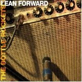 Lean Forward Lyrics The Bottle Rockets