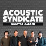 Rooftop Garden Lyrics Acoustic Syndicate