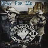 Pray For Me Lyrics Bellamy Brothers