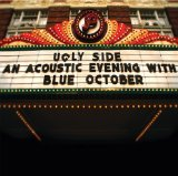 Ugly Side: An Acoustic Evening With Blue October Lyrics Blue October