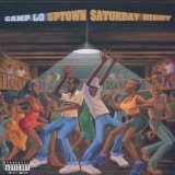 Uptown Saturday Night Lyrics Camp Lo