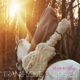 Trans-Love Energies Lyrics Death In Vegas