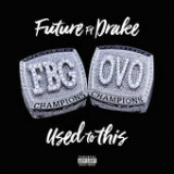 Used to This (feat. Drake) Lyrics Future