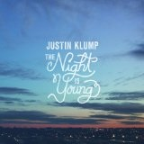 The Night is Young Lyrics Justin Klump