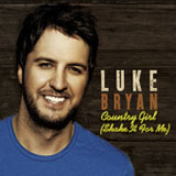 Country Girl (Shake It For Me) (Single) Lyrics Luke Bryan