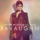 Better Be Good (Single) Lyrics RaVaughn