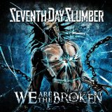 We Are the Broken Lyrics Seventh Day Slumber