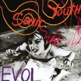 EVOL Lyrics Sonic Youth