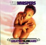 Greatest Slow Jams Vol 2 Lyrics The Whispers