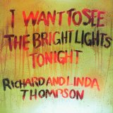 I Want To See The Bright Lights Tonight Lyrics Thompson Richard