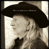 Heroes Lyrics Willie Nelson