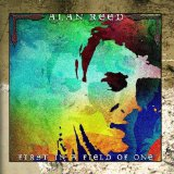 First in a Field of One Lyrics Alan Reed